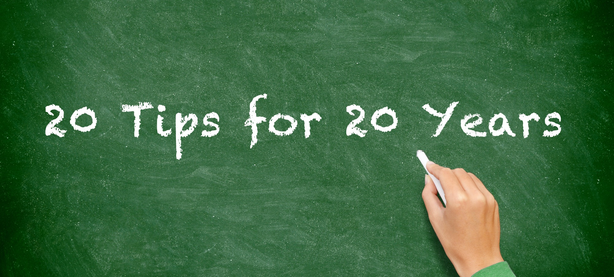 20 Tips for 20 Years
